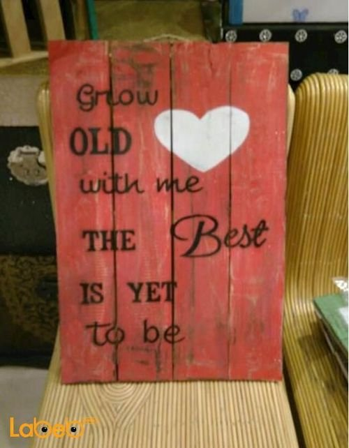 Red Wooden wall Grow OLD with me The Best IS YET to be Words black