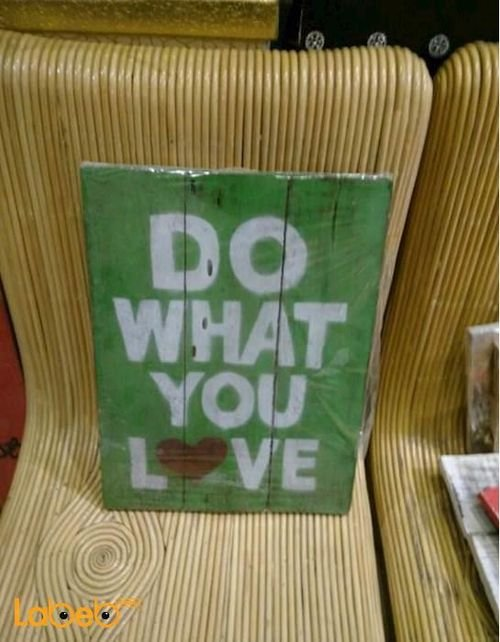 Wooden wall Green color with DO WHAT YOU LOVE sentence White color