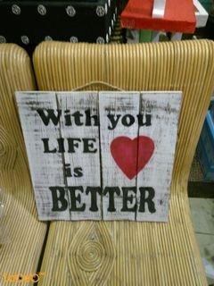 حائط خشبي - مع كتابة جملة ''With you Life is BETTER'' - لون ابيض